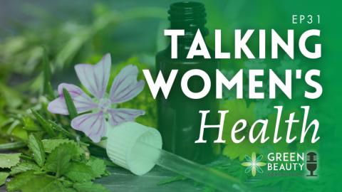 Episode 31: Talking Women's Health with Forage Botanicals