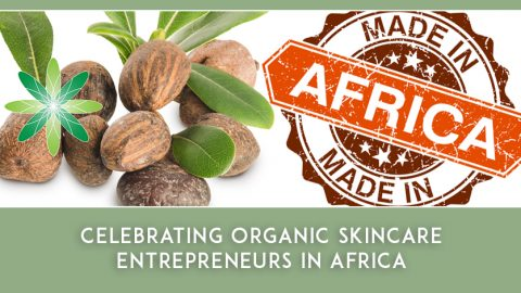 Celebrating Organic Skincare Entrepreneurs in Africa