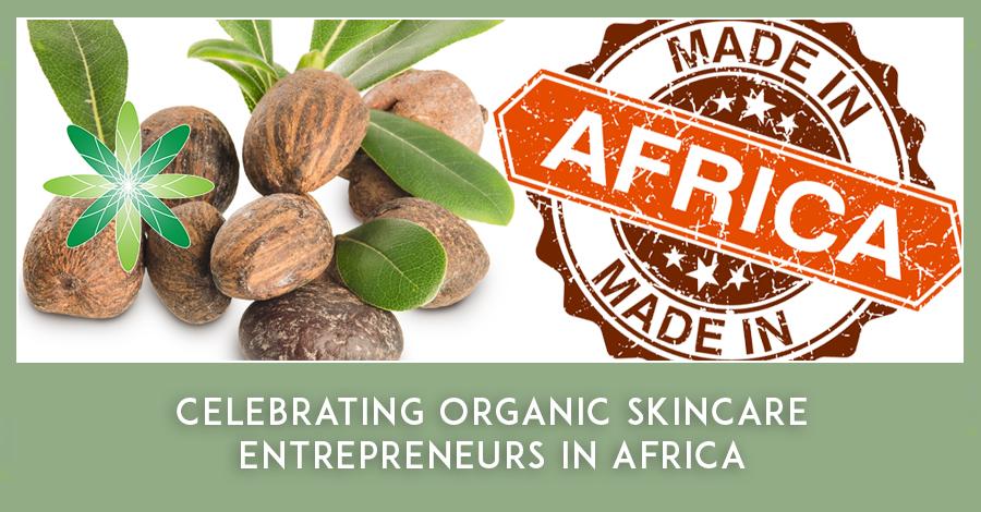 Organic Skincare Entrepreneurs in Africa
