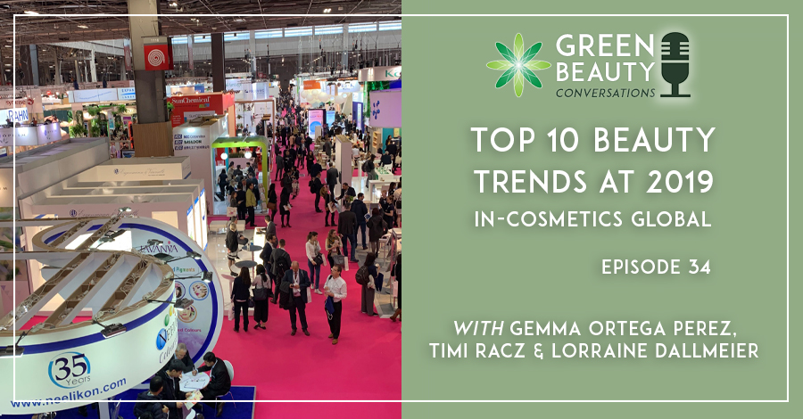 2019-04 Podcast 34 Top 10 Beauty Trends 2019 at In-Cosmetics Global
