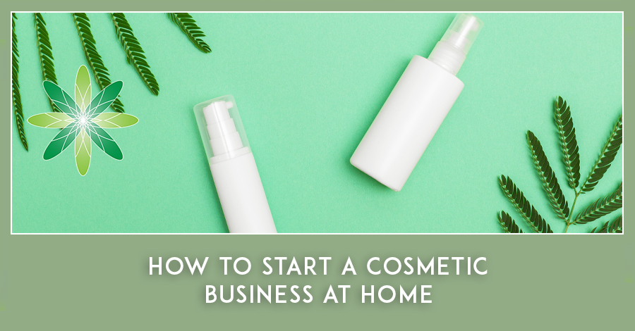 How to Start a Cosmetic Business at Home