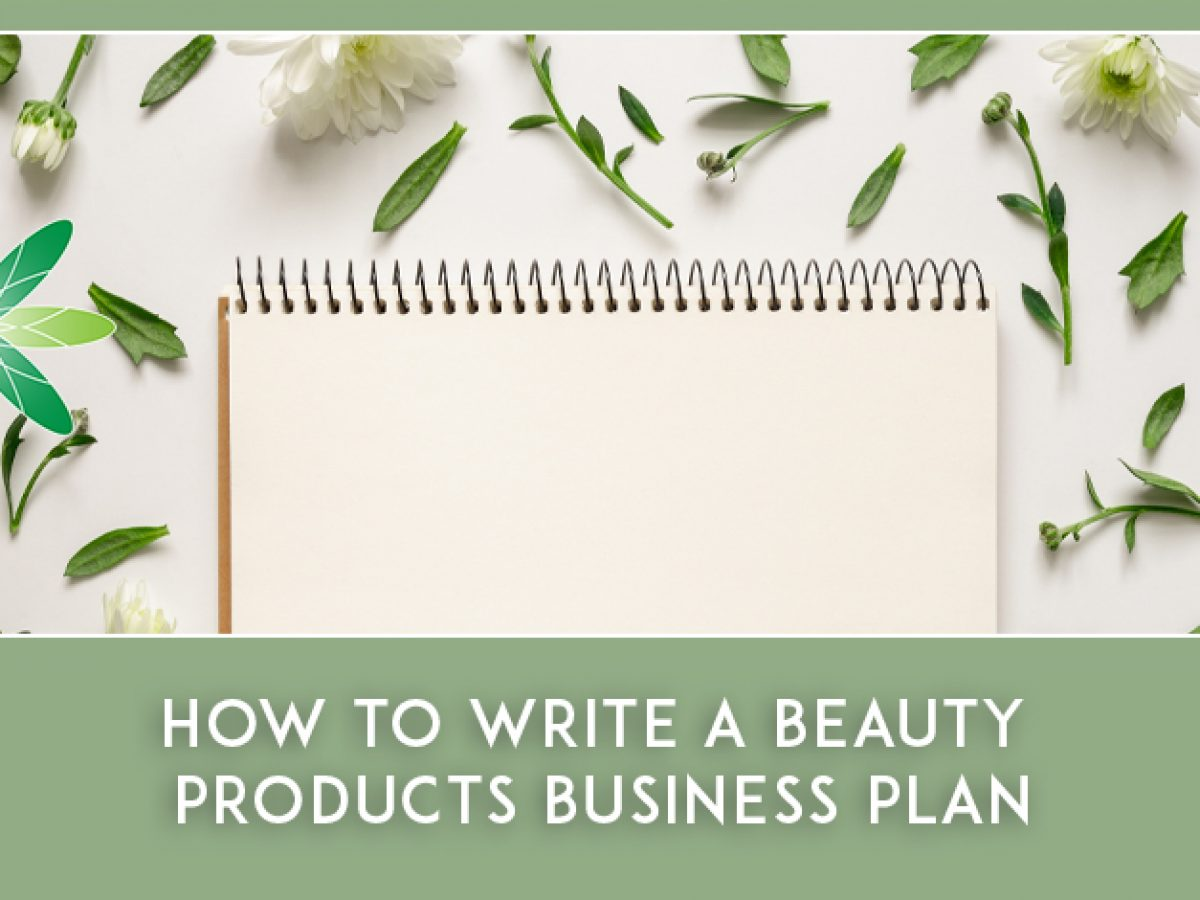 How to Write a Beauty Products Business Plan   Formula Botanica