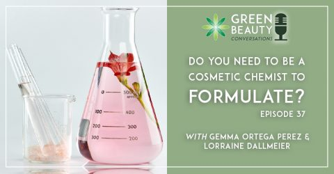 Episode 37: Do you need to be a Cosmetic Chemist to Formulate Skincare?
