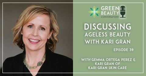 Episode 39: Discussing Ageless Beauty with Kari Gran
