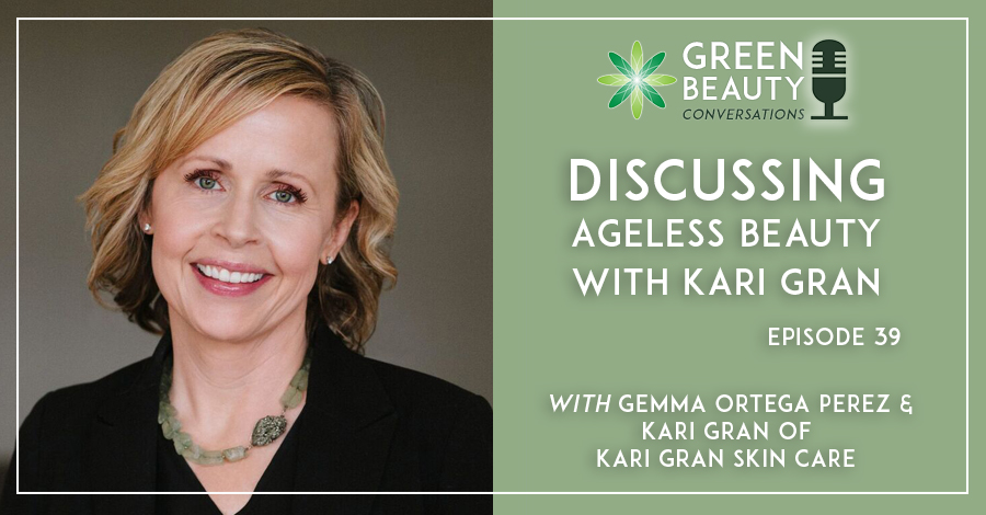 Podcast 39 Ageless Beauty with Kari Gran