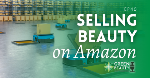 Episode 40: Selling Beauty Products on Amazon