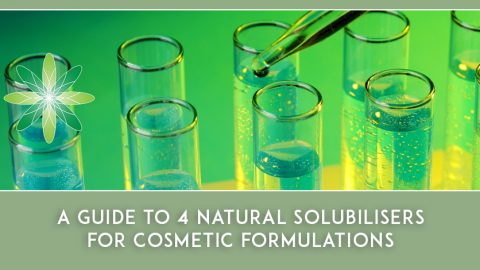 Guide to 4 Natural Solubilisers for Cosmetic Formulating