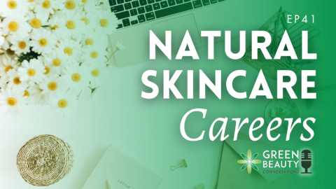 Episode 41: Why Choose Natural Skincare as a Career?