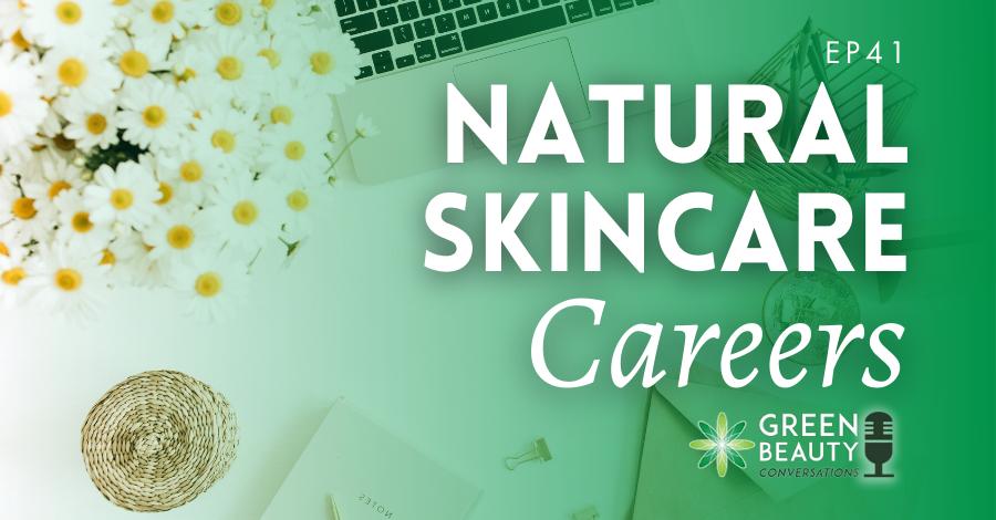 2019-08 natural skincare careers