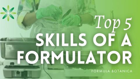 Top 5 Skills of a Cosmetic Formulator