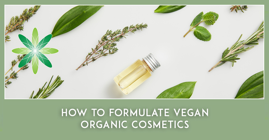 How to formulate vegan organic cosmetics