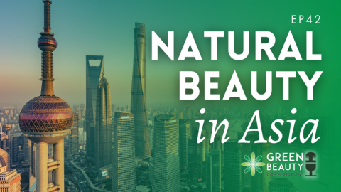 Episode 42:  Breaking into the Natural Beauty Market in Asia