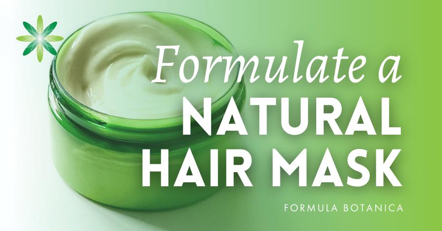 2019-09 Formulate a natural hair mask