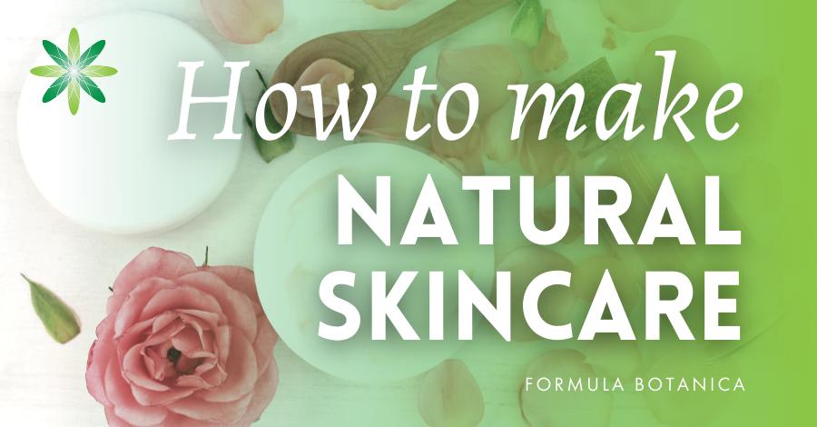 2019-10 Make natural skincare products