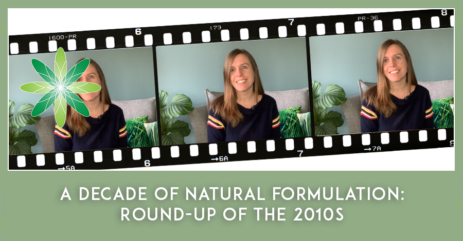 Decade of Natural Formulation: Round-up of the 2010s