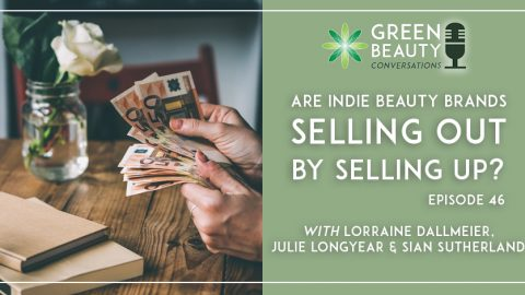 Episode 46: Are Indie Beauty Brands Selling Out by Selling Up?