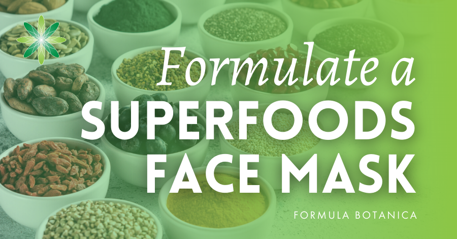2020-01 Formulate a superfoods face mask