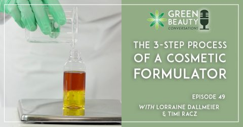 Episode 49: The Three Step Process of a Cosmetic Formulator