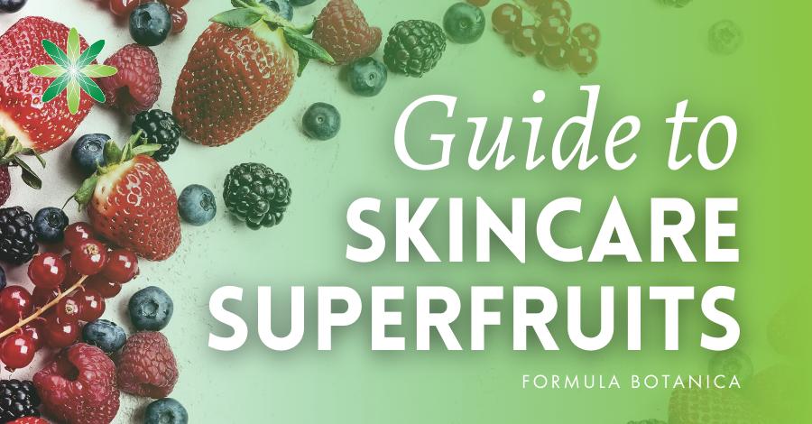 2020-03 Superfruits skincare guide
