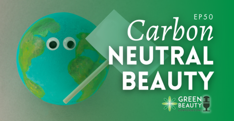 Episode 50: Can a Beauty Brand ever be Carbon Neutral?