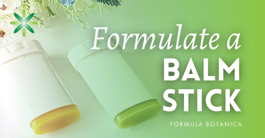2020-05 how to formulate a balm stick