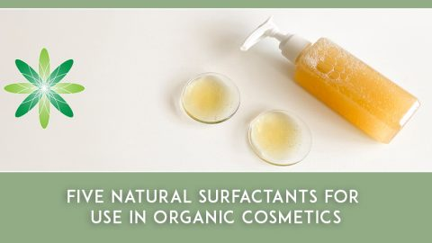 5 Natural Surfactants for use in Organic Cosmetics