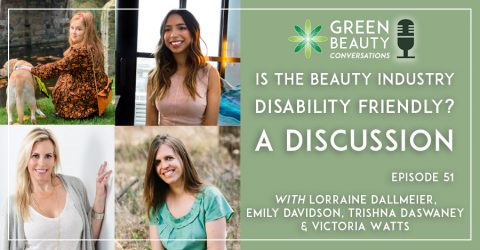 Episode 51: Is the Beauty Industry Disability Friendly? A Panel Discussion