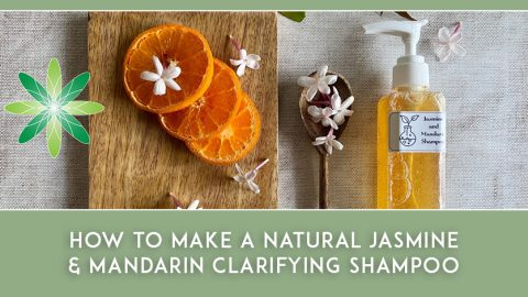 How to Make a Jasmine and Mandarin Natural Clarifying Shampoo