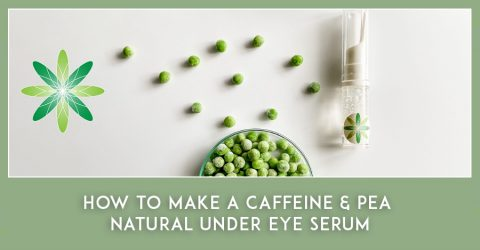 How to make a Caffeine & Pea Natural Under Eye Serum
