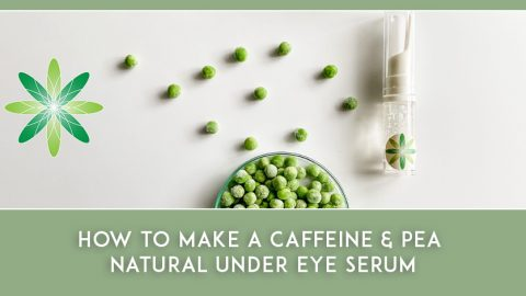 How to make a Caffeine & Pea Natural Under Eye Serum