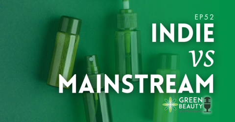 Episode 52: When Does Indie Beauty Become Mainstream?