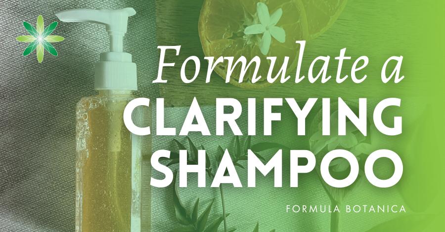 2020-06 formulate a clarifying shampoo