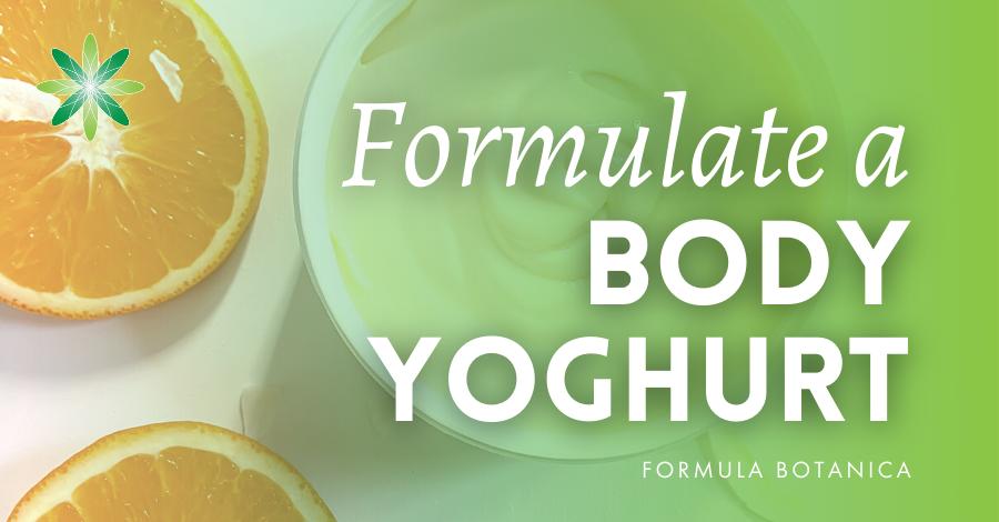 2020-10 Formulate a body yoghurt