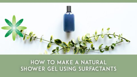 How to Make a Natural Shower Gel using Surfactants
