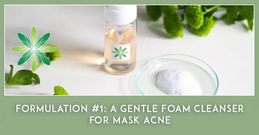 gentle foam cleanser to help treat acne mechanica