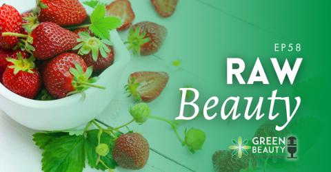 Podcast 58: Raw Beauty Revealed