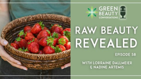 Podcast 58: Raw Beauty Revealed