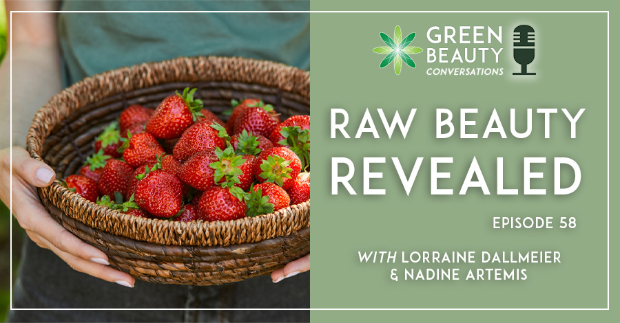 Green Beauty Conversations podcast - Raw Beauty Revelations