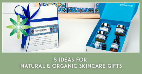 5 Ideas for Natural & Organic Skincare Gifts