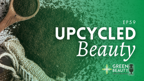 Podcast 59: How Upcycled Waste built a Global Beauty Brand