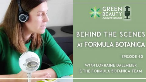 Podcast 60: Behind the Scenes at Formula Botanica