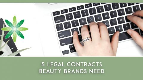 5 Critical Legal Contracts Beauty Brands Need