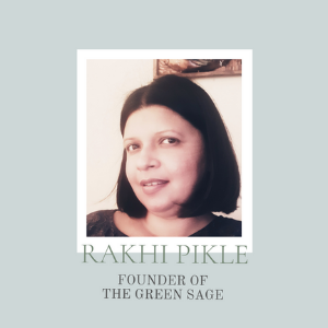 Rakhi Pikle from The Green Sage