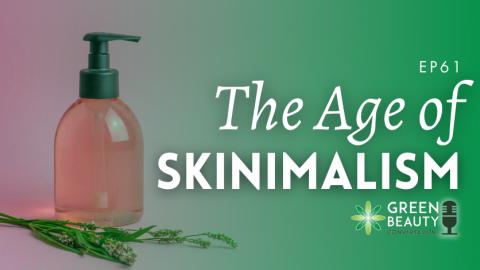 Podcast 61: Skinimalism, the Age of Minimalist Skincare