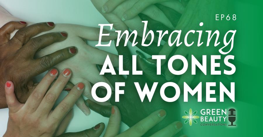 2021-07 Embracing all tones of women