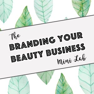 The Branding your Beauty Business Mini Lab
