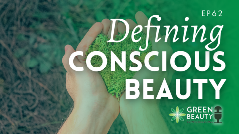 Podcast 62: Defining Conscious Beauty