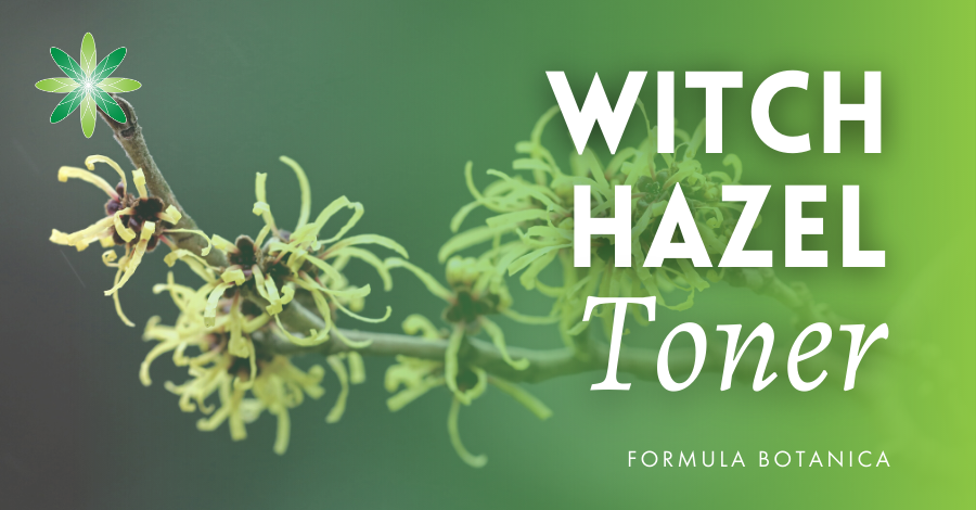How to formulate a Witch Hazel Toner
