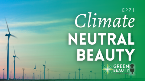 Podcast 71: How to make the beauty industry climate neutral